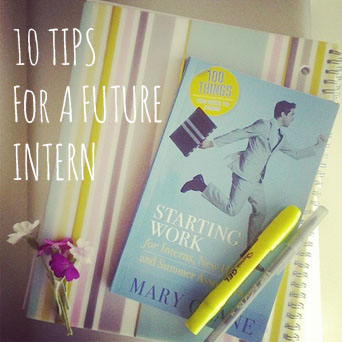 10 TIPS FOR A FUTURE INTERN