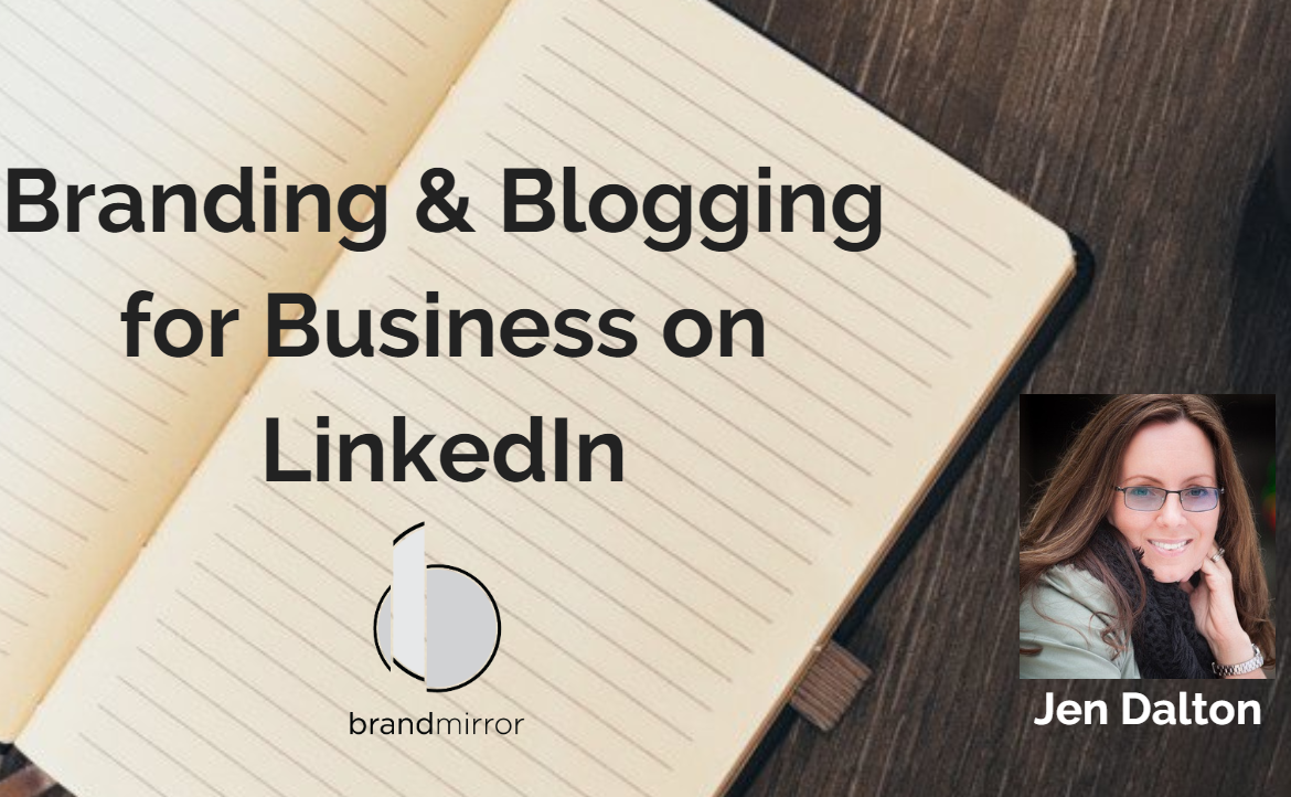 Branding & Blogging for Business on LinkedIn