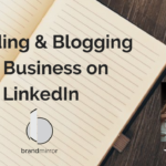 Protected: Branding & Blogging for Business on LinkedIn
