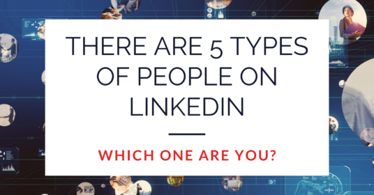 There are 5 Types of People on LinkedIn. Which One Are You?