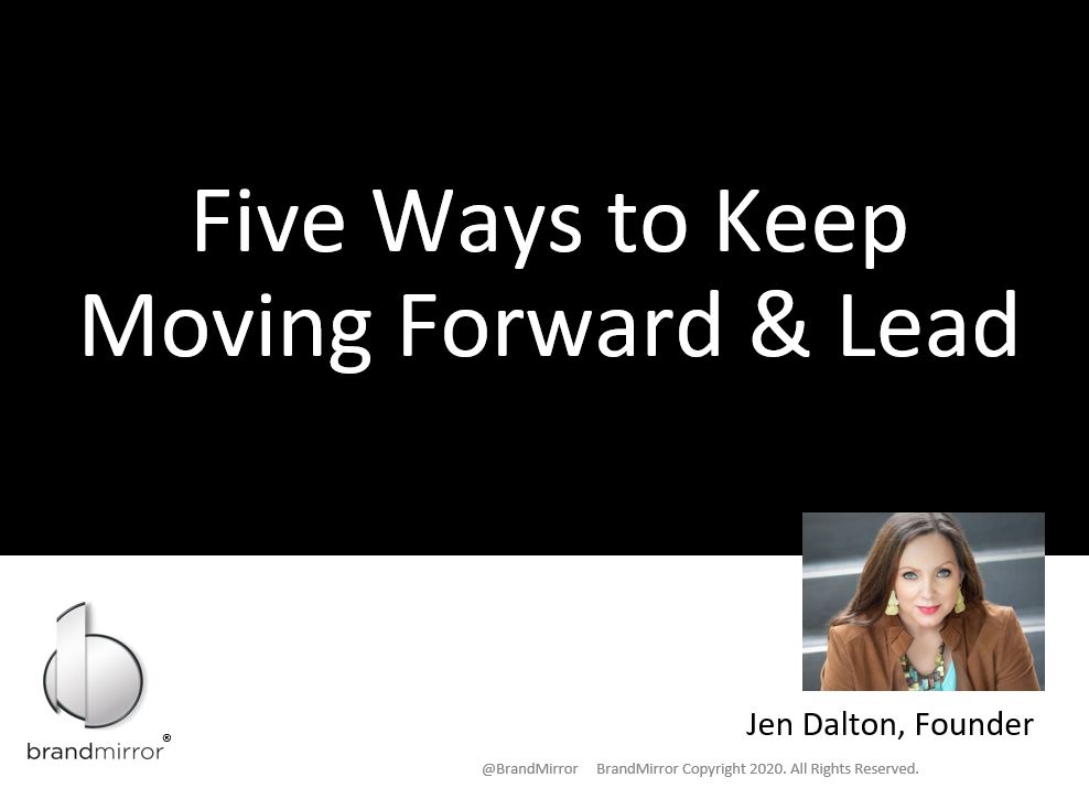 Five Ways to Keep Moving Forward & Lead