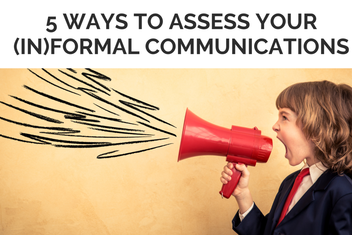 5 Ways to Assess Your (In)Formal Communications