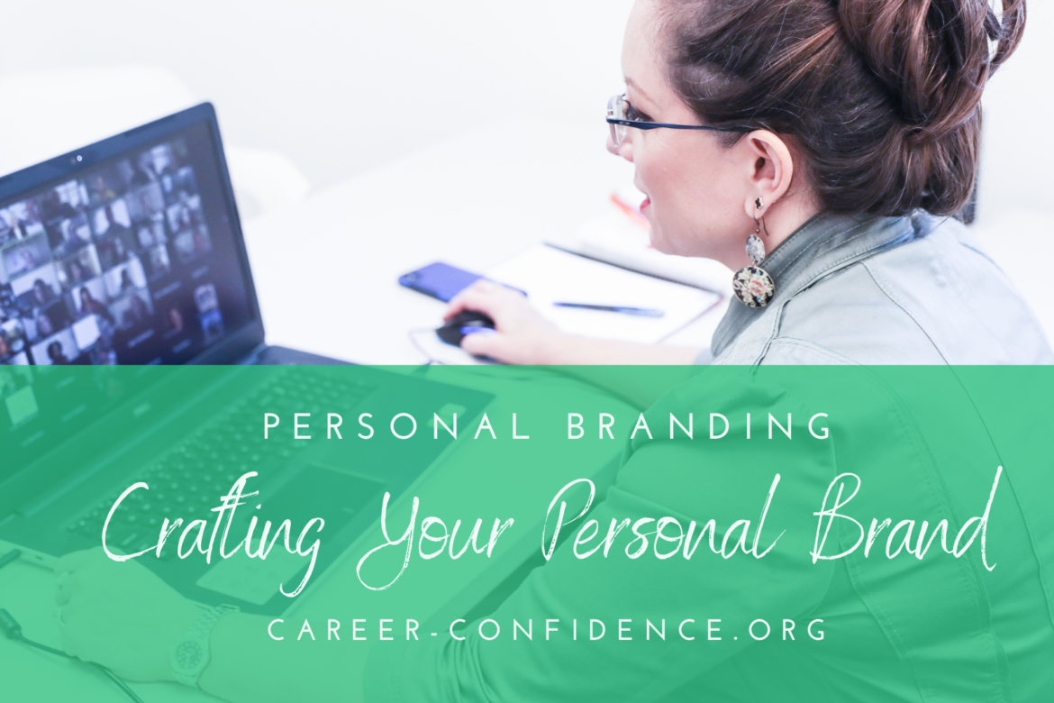 Career Confidence: Building Your Personal Brand: Strategies to Increase Your Visibility & Influence