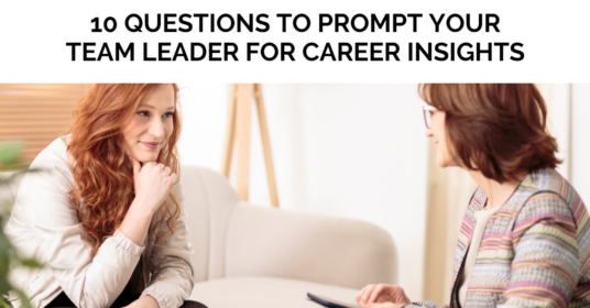 10 Questions to Prompt Your Team Leader for Career Insights