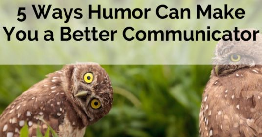 5 Ways Humor Can Make You a Better Communicator