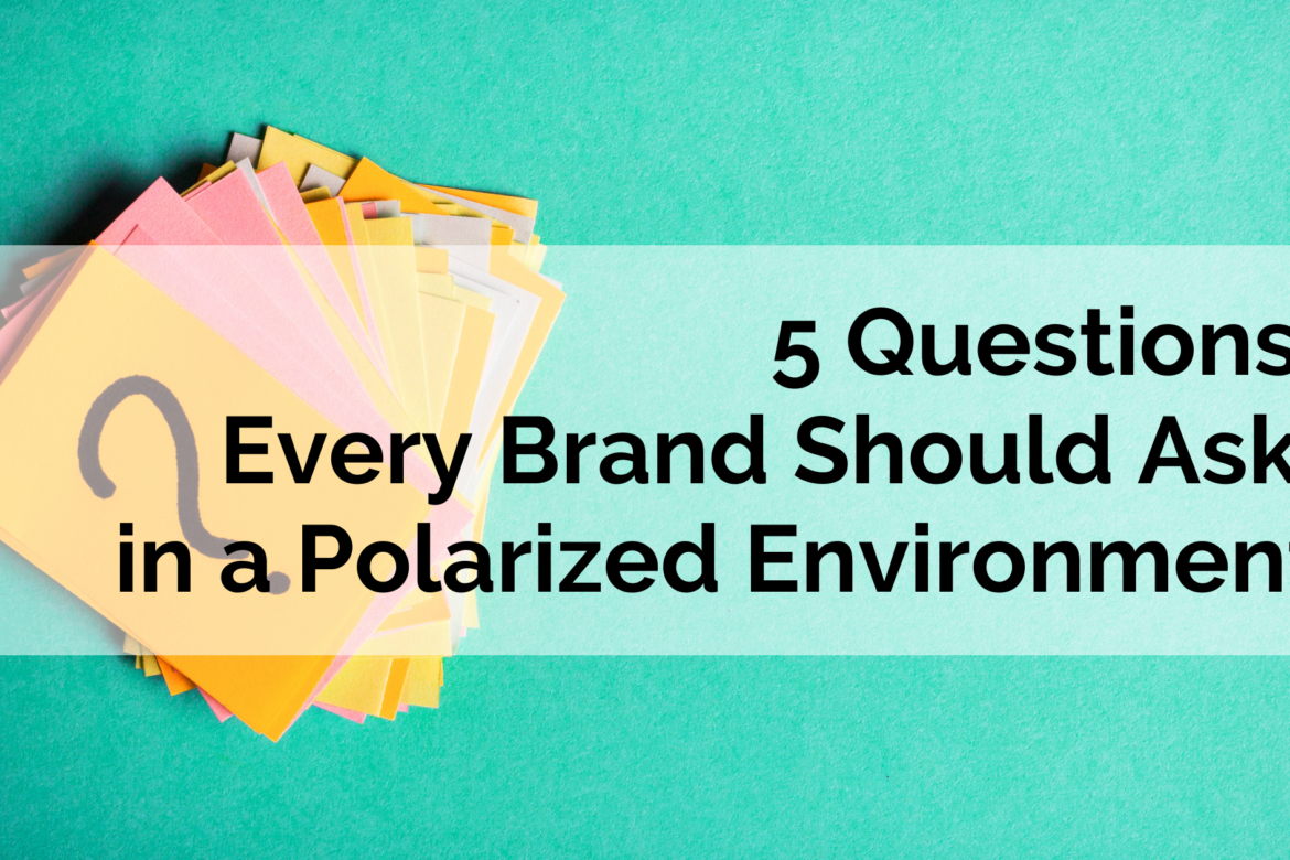 5 Questions Every Brand Should Ask